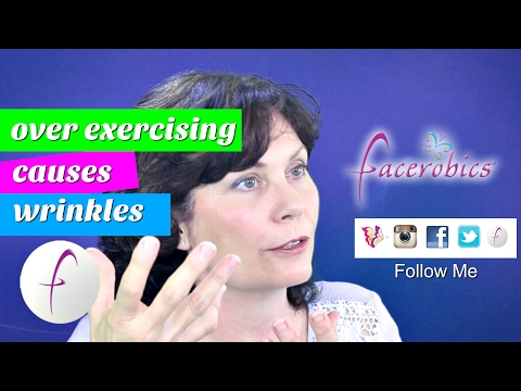 Overdoing Facial Exercise Will Cause Wrinkles Sagging Skin and a Droopy Face | FACEROBICS®