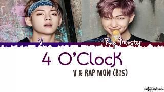 BTS V X Rap Monster – 4 O'CLOCK (네시) Lyrics [Color Coded Han Rom Eng]