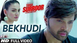 BEKHUDI Full Video Song | TERAA SURROOR | Himesh Reshammiya, Farah Karimaee | T-Series