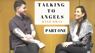getlinkyoutube.com-Talking To Angels with Kyle Gray: Part One | The Secret Bliss