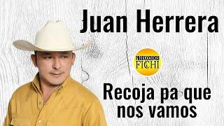 getlinkyoutube.com-Juan Herrera - Recoja Pa Que Nos Vamos