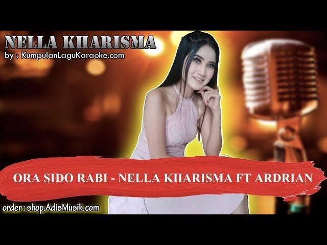ORA SIDO RABI - NELLA KHARISMA FT ARDRIAN Karaoke