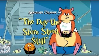 Annoying Orange HFA - The Day The Store Stood Still