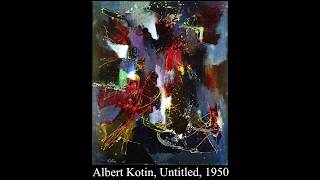 Albert Kotin-Abstract Expressionism-New York School 1950s action painting.mov