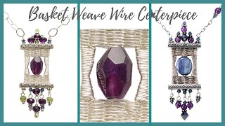 getlinkyoutube.com-Basket Weave Wire Centerpiece Tutorial - Beaducation.com