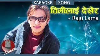 Timilai Dekhera - Raju Lama || Nepali Karaoke Song