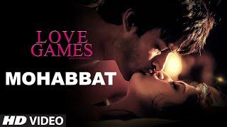 MOHABBAT Video Song | LOVE GAMES | Gaurav Arora, Tara Alisha Berry, Patralekha | T-SERIES