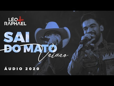 Leo & Raphael (Part. Pedro Paulo e Alex)-Sai do Mato Veiaco