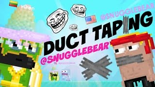 getlinkyoutube.com-Growtopia | Duct taping mod! ft. @SNUGGLEBEAR