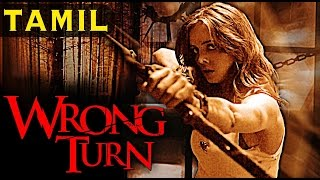 getlinkyoutube.com-Wrong Turn | Full Movie in Tamil with Eng Subs