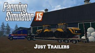 getlinkyoutube.com-Farming Simulator 2015: Mod Spotlight #24: Just Trailers!