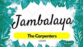 Jambalaya - Carpenters COVER BY SHIELA