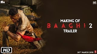 Baaghi 2 | Making of Baaghi 2 Trailer | Tiger Shroff | Disha Patani | Ahmed Khan | Sajid Nadiadwala