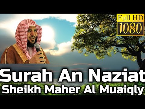 Surah An-Naziat سُوۡرَةُ النَّازعَات Sheikh Maher Al Muaiqly - English & Arabic Translation