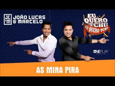 João Lucas & Marcelo - As Mina Pira