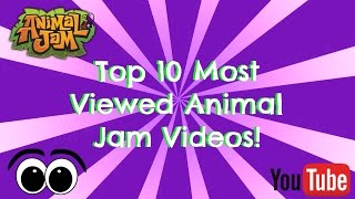 Top 10 Most Viewed Animal Jam Videos EVER! (2015)