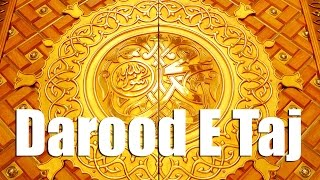 getlinkyoutube.com-Most Beautiful DAROOD E TAJ - Durood-e-Taaj By Saad Al Qureshi