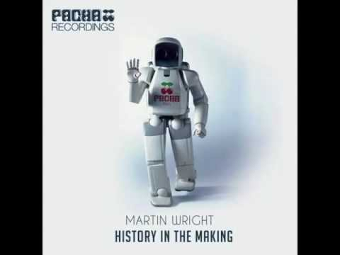 Martin Wright - History In The Making (Pacha Recordings)