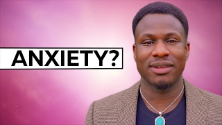ANXIETY? THEN WATCH THIS RIGHT NOW!!!