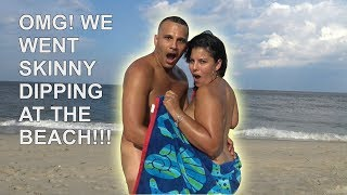 getlinkyoutube.com-OMG! WE WENT SKINNY DIPPING AT THE BEACH!!!