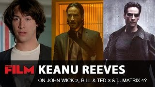 getlinkyoutube.com-Keanu Reeves on John Wick 2, Bill and Ted 3 ...and Matrix 4?