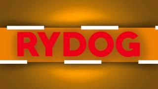 getlinkyoutube.com-Intro RYDOG19