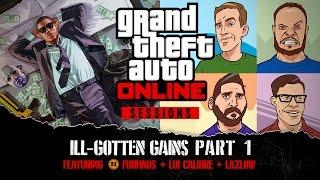 getlinkyoutube.com-GTA Online Sessions: ILL-GOTTEN GAINS Part One Featuring Funhaus + Lui Calibre + Lazlow