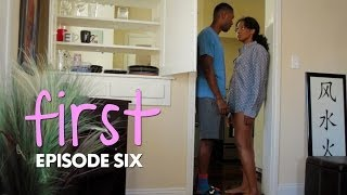 FIRST | Episode 6 -
