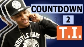 T.I. - Countdown to T.I. : Go Get It (Episode 1)