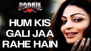 getlinkyoutube.com-Hum Kis Galli Jaa Rahe Hai - Doorie | Atif Aslam | Sachin Gupta