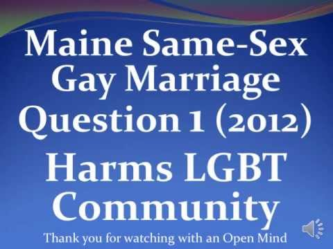 Maine Same-Sex Gay Marriage Question 1 (2012)  Harms Gay Community