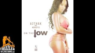A2thaK ft 40 Keyz - On The Low [Prod. Carlos G.] [Thizzler.com]