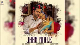 New Punjabi Songs | Jaan Nikle | JOBAN SANDHU | Full Audio Song | Nation Brothers Latest Song 2017