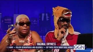 Snoop Dogg - Vaginal Dryness: GGN Season 3 Ep. 3 1/2