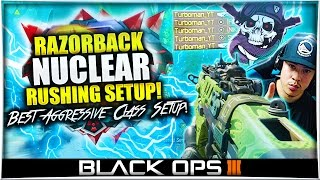 getlinkyoutube.com-Black Ops 3: RAZORBACK NUCLEAR! New Razorback RUSHING Class w/ KILL CHAIN MEDAL! (BO3 Best Setup)