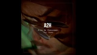 A2H - Rien de personnel (ft. Shams)
