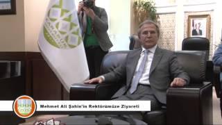 Mehmet Ali Şahin'in Rektörümüzü Ziyareti