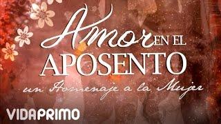 """getlinkyoutube.com-Aposento Alto - Ella Y Yo """"Amor En El Aposento 2"""" (Homenaje A La Mujer)"""
