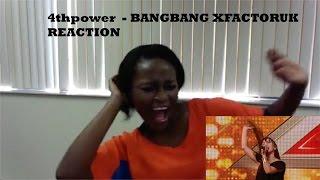 4THPOWER BANGBANG XfactorUK Reaction