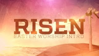 getlinkyoutube.com-Risen (Easter Worship Intro)