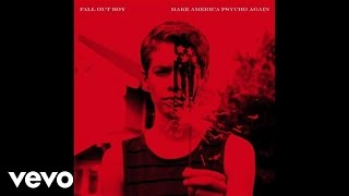 Fall Out Boy - The Kids Aren't Alright (ft. Azealia Banks)