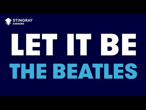 "Let It Be in the Style of ""The Beatles"" with lyrics (no lead vocal)"