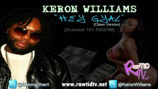 Keron Williams - Hey Gyal