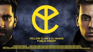 Yellow Claw & DJ Snake - Public Enemy