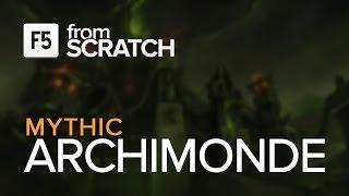 getlinkyoutube.com-From Scratch vs Archimonde Mythic - World 4th