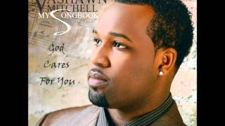 getlinkyoutube.com-Vashawn Mitchell - God Cares For You