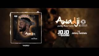 Jojo le Barbu - awadji feat Johnny Patcheko width=