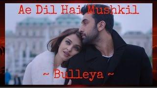 Bulleya Lyrical | Ae Dil Hai Mushkil | Karan Johar | Aishwarya, Ranbir, Anushka | Pritam