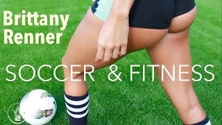 getlinkyoutube.com-BRITTANY RENNER : When Fitness Meets Soccer.
