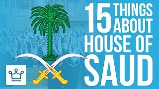 15 Things You Didn't Know About House Of Saud